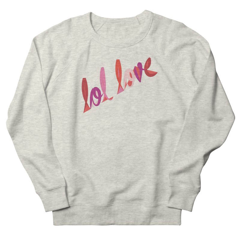 LOL Love Men's French Terry Sweatshirt by Tumblr Creatrs