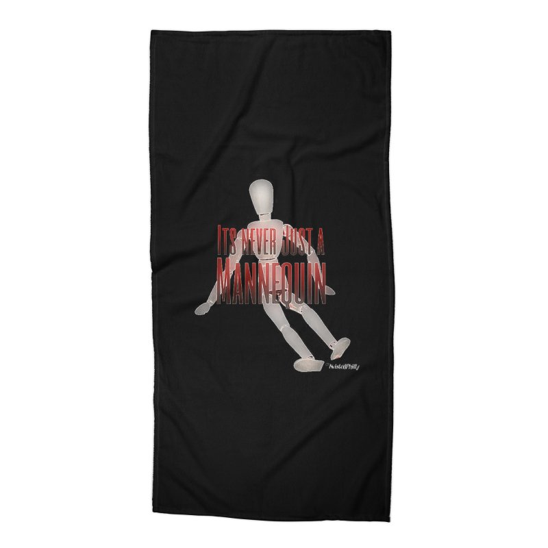 Its Never Just a Mannequin Accessories Beach Towel by TwistedPhillyPodcast's Shop