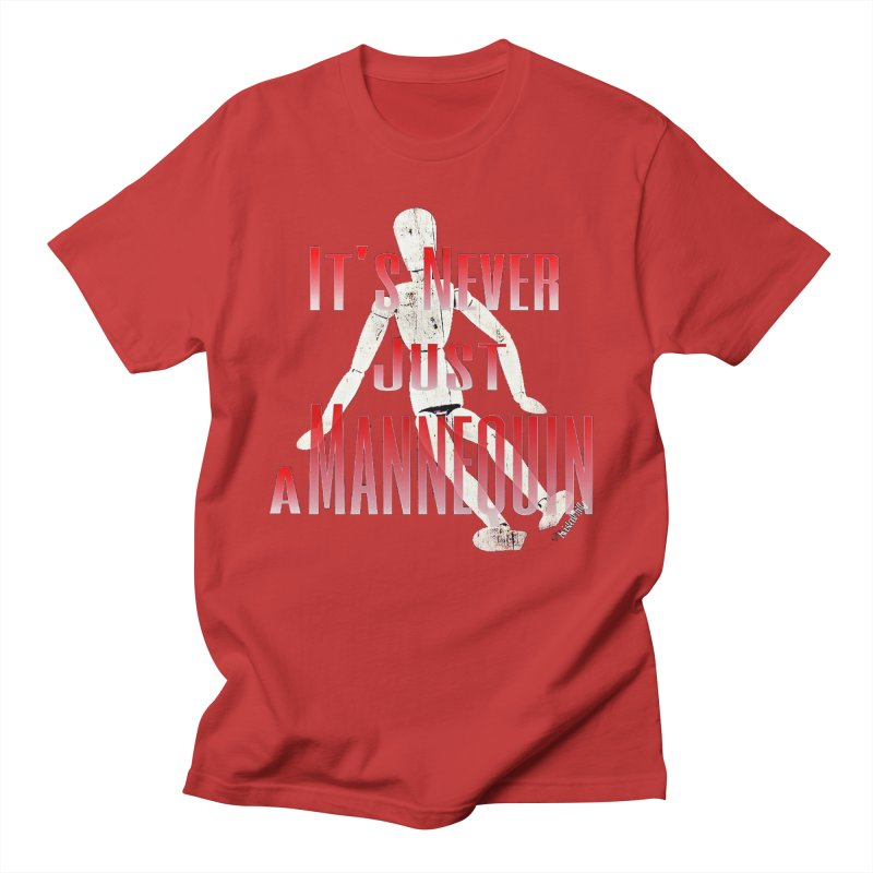Its Never Just a Mannequin Men's T-Shirt by TwistedPhillyPodcast's Shop