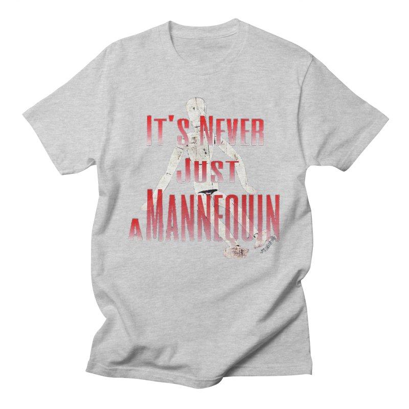 Its Never Just a Mannequin Men's Regular T-Shirt by TwistedPhillyPodcast's Shop