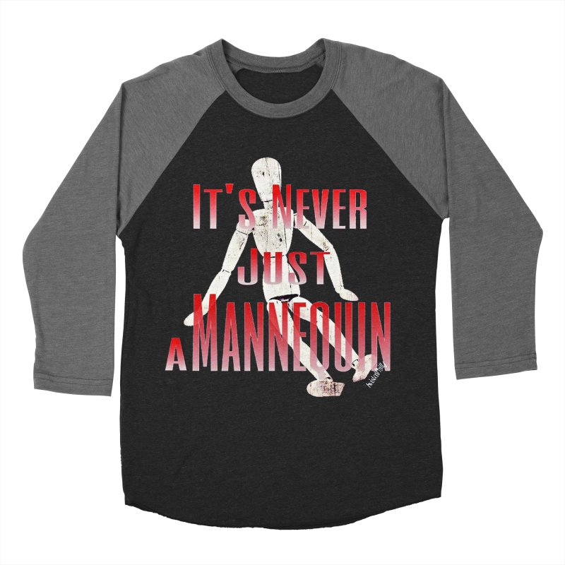 Its Never Just a Mannequin in Men's Baseball Triblend T-Shirt Grey Triblend Sleeves by TwistedPhillyPodcast's Shop
