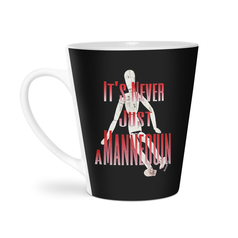 Its Never Just a Mannequin Accessories Latte Mug by TwistedPhillyPodcast's Shop