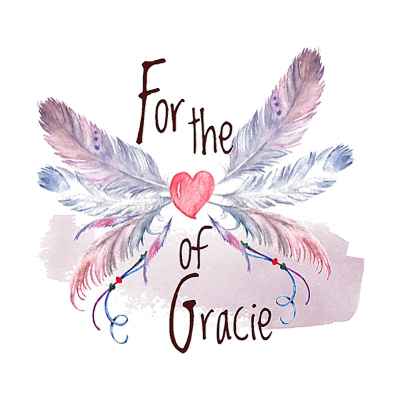 For the LOVE of Gracie - Grace Packer Charity by TwistedPhillyPodcast's Shop