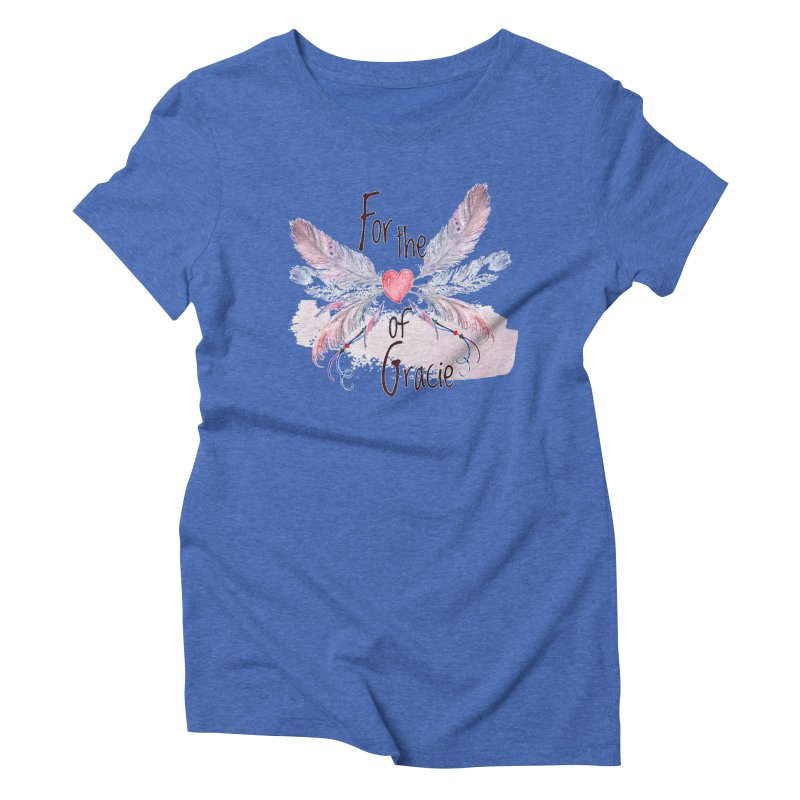 For the LOVE of Gracie - Grace Packer Charity Women's Triblend T-shirt by TwistedPhillyPodcast's Shop