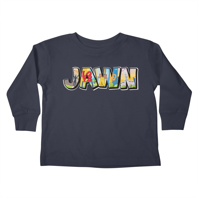 JAWN Kids Toddler Longsleeve T-Shirt by TwistedPhillyPodcast's Shop