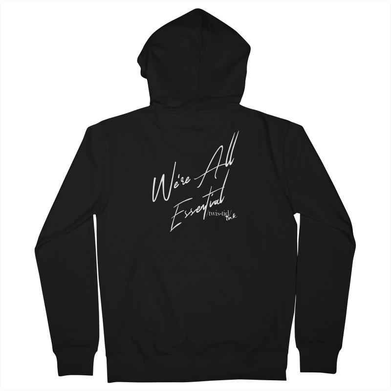 We're All Essential Men's Zip-Up Hoody by Twistid ink's Artist Shop