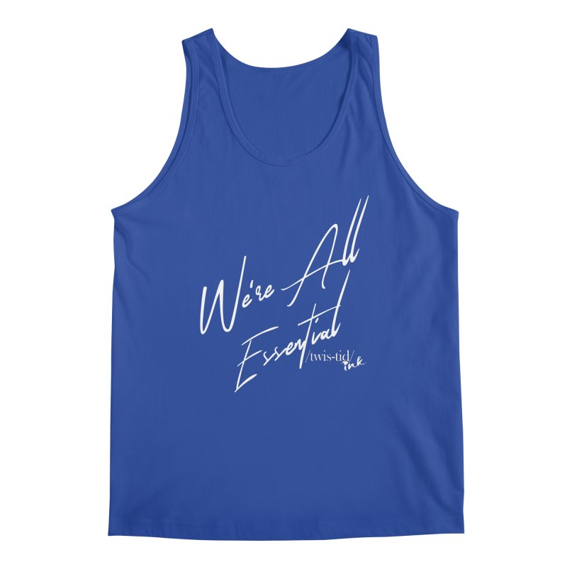 We're All Essential Men's Tank by Twistid ink's Artist Shop