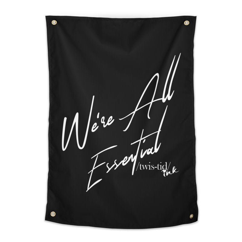 We're All Essential Home Tapestry by Twistid ink's Artist Shop