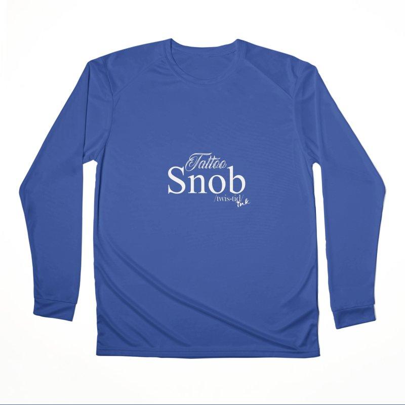 Tattoo snob Men's Longsleeve T-Shirt by Twistid ink's Artist Shop