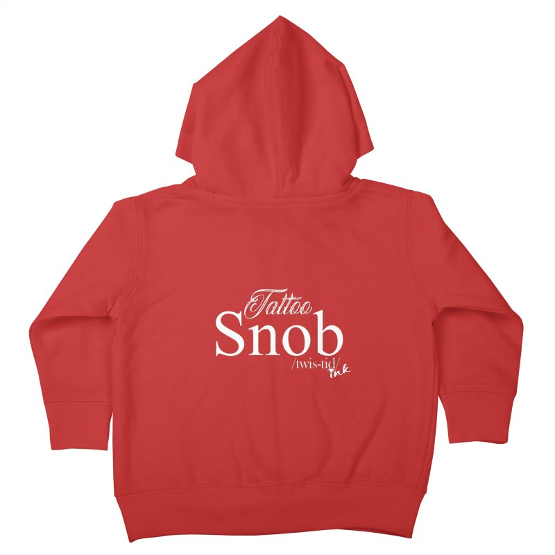 Tattoo snob Kids Toddler Zip-Up Hoody by Twistid ink's Artist Shop