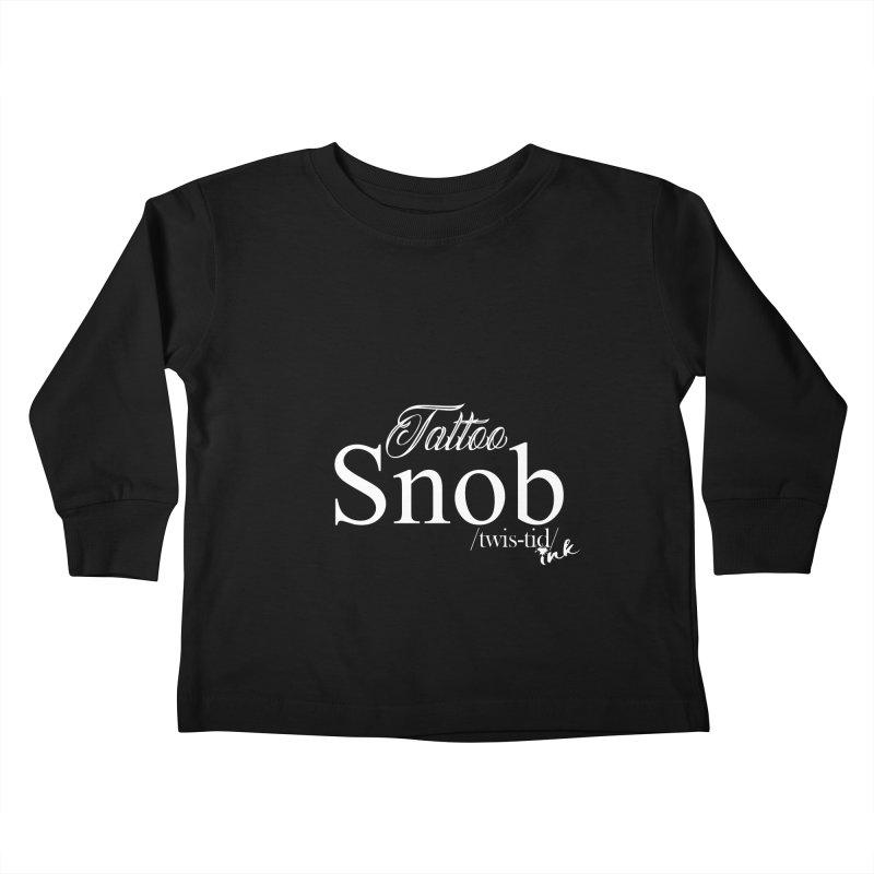 Tattoo snob Kids Toddler Longsleeve T-Shirt by Twistid ink's Artist Shop