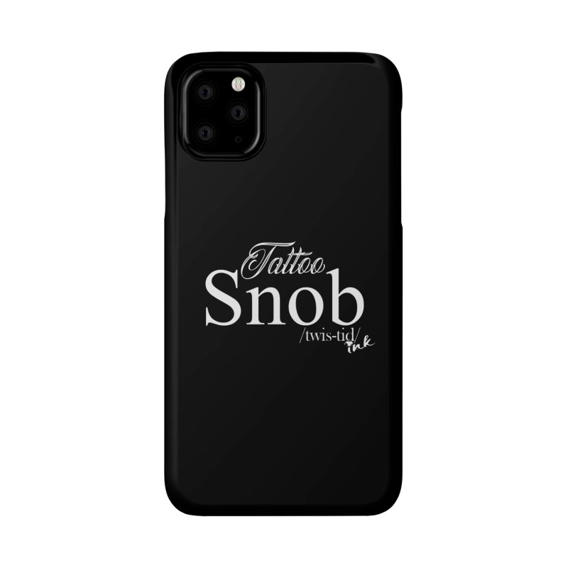 Tattoo snob Accessories Phone Case by Twistid ink's Artist Shop