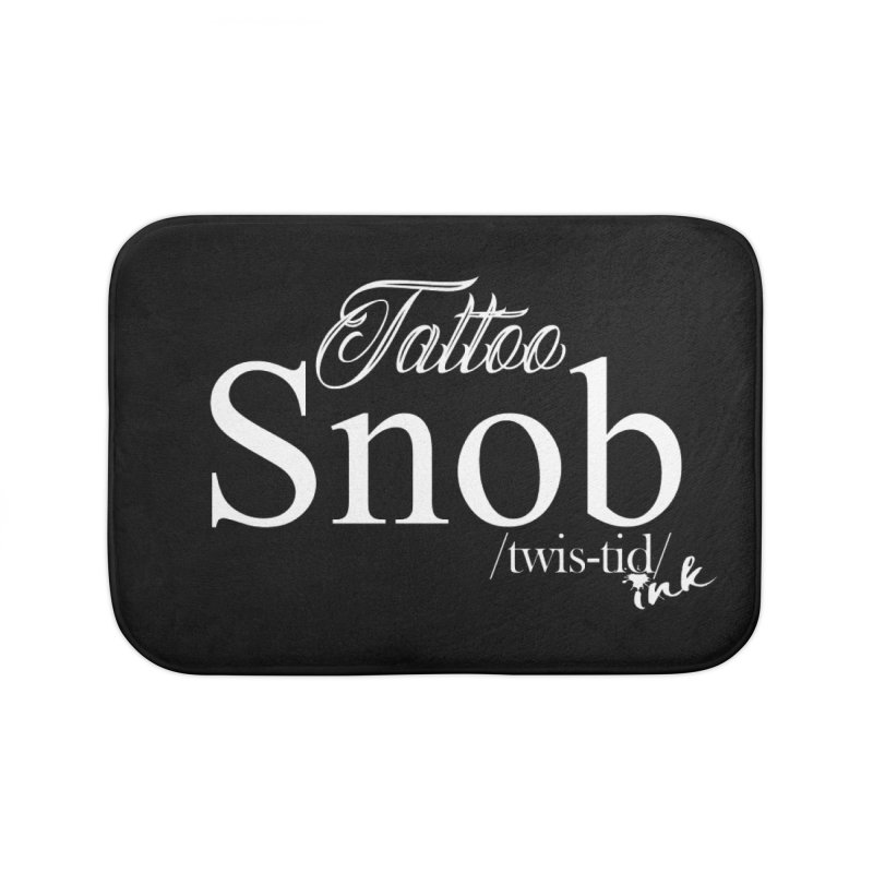 Tattoo snob Home Bath Mat by Twistid ink's Artist Shop