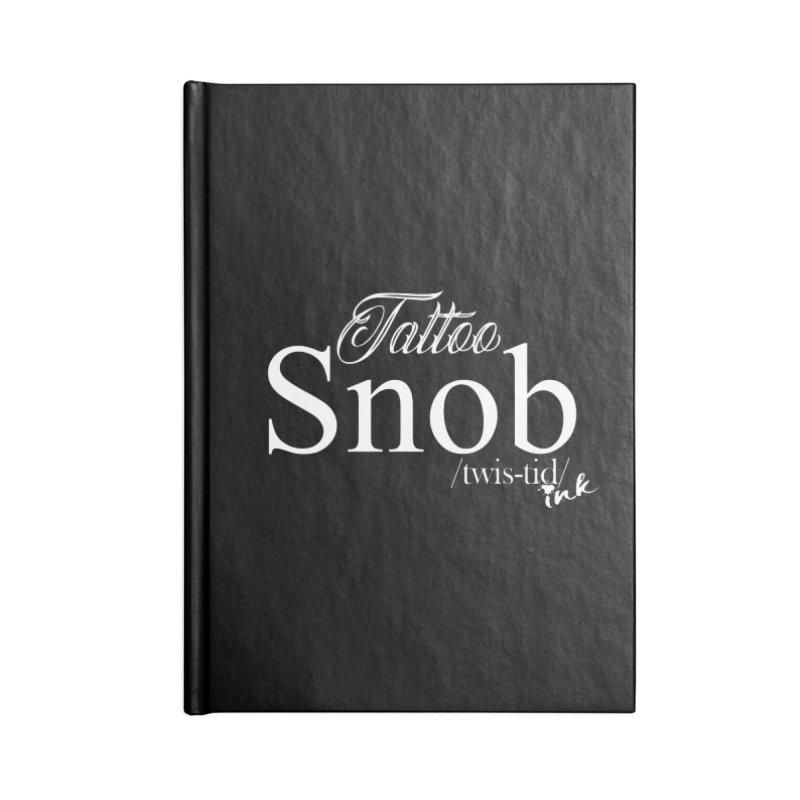 Tattoo snob Accessories Notebook by Twistid ink's Artist Shop