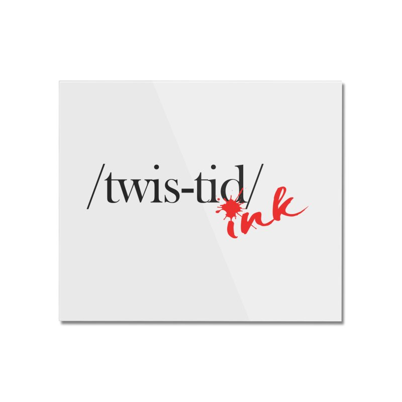 Twistid Ink blk & red Home Mounted Acrylic Print by Twistid ink's Artist Shop