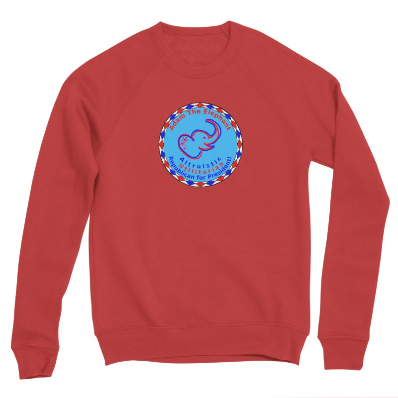 Adam The Elephant - Center Chest - Altruistic Utilitarian Republican For President Women's Sponge Fleece Sweatshirt by Ugovi Artist Shop