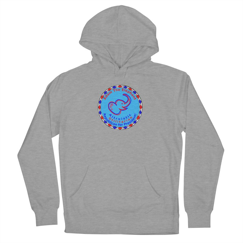 Adam The Elephant - Center Chest - Altruistic Utilitarian Republican For President Women's French Terry Pullover Hoody by Ugovi Artist Shop