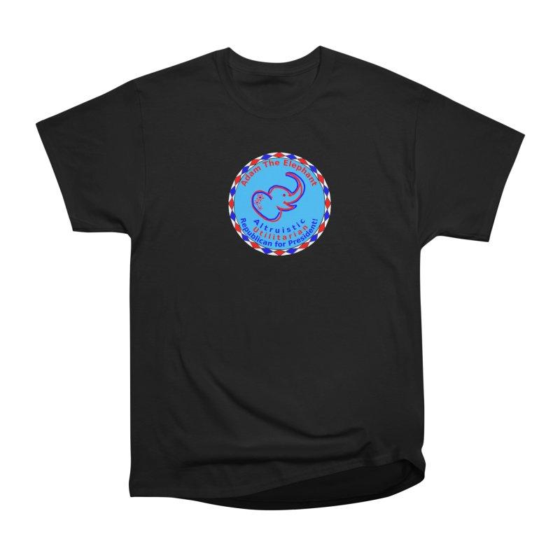 Adam The Elephant - Center Chest - Altruistic Utilitarian Republican For President Women's Heavyweight Unisex T-Shirt by Ugovi Artist Shop