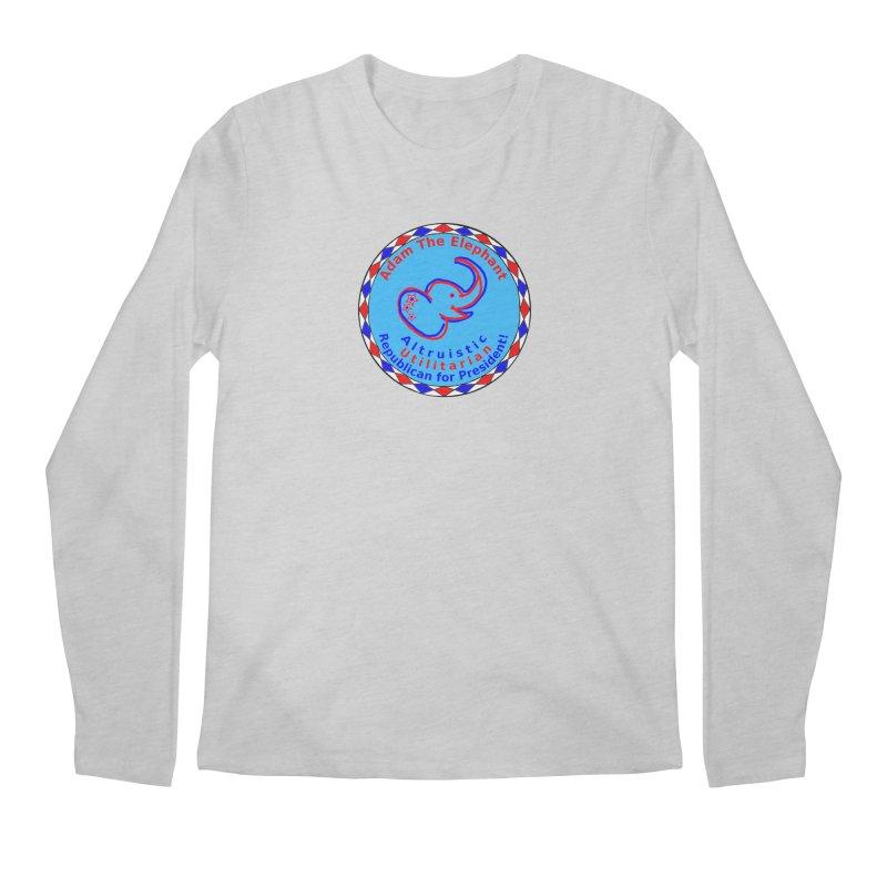Adam The Elephant - Center Chest - Altruistic Utilitarian Republican For President Men's Regular Longsleeve T-Shirt by Ugovi Artist Shop