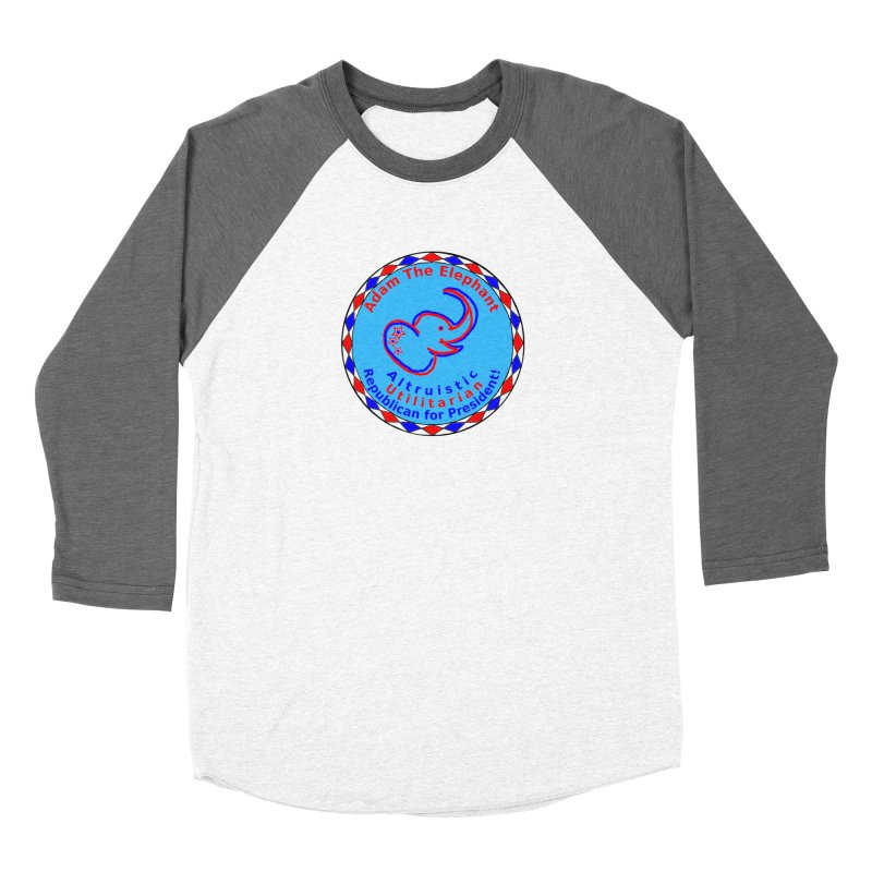 Adam The Elephant - Center Chest - Altruistic Utilitarian Republican For President Women's Baseball Triblend Longsleeve T-Shirt by Ugovi Artist Shop