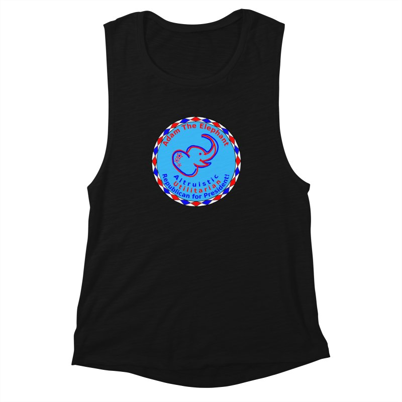 Adam The Elephant - Center Chest - Altruistic Utilitarian Republican For President Women's Muscle Tank by Ugovi Artist Shop