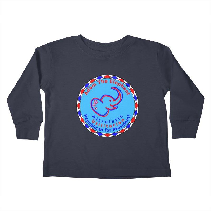 Adam The Elephant - Center Chest - Altruistic Utilitarian Republican For President Kids Toddler Longsleeve T-Shirt by Ugovi Artist Shop