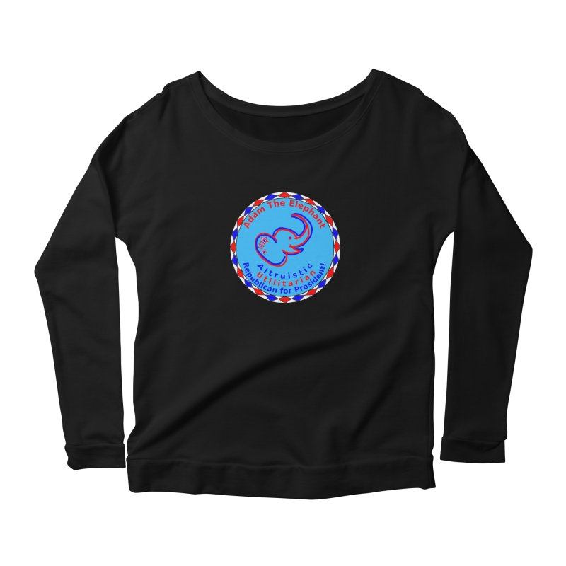 Adam The Elephant - Center Chest - Altruistic Utilitarian Republican For President Women's Scoop Neck Longsleeve T-Shirt by Ugovi Artist Shop