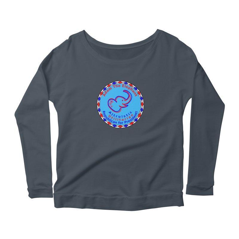Adam The Elephant - Center Chest - Altruistic Utilitarian Republican For President Women's Scoop Neck Longsleeve T-Shirt by Ugovi Artist Shop