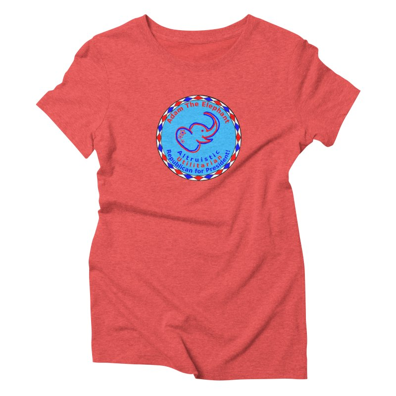 Adam The Elephant - Center Chest - Altruistic Utilitarian Republican For President Women's Triblend T-Shirt by Ugovi Artist Shop