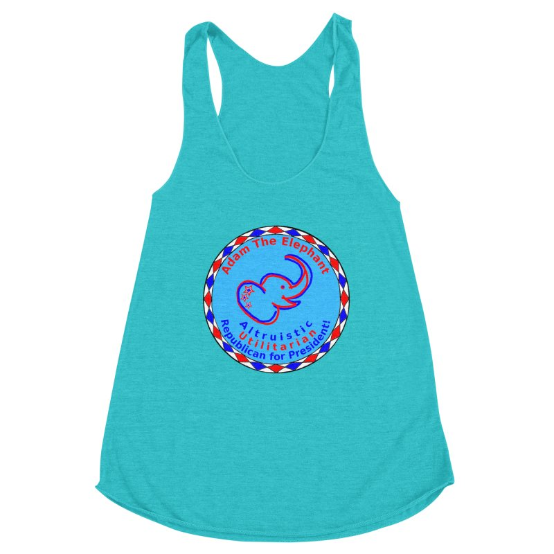 Adam The Elephant - Center Chest - Altruistic Utilitarian Republican For President Women's Racerback Triblend Tank by Ugovi Artist Shop