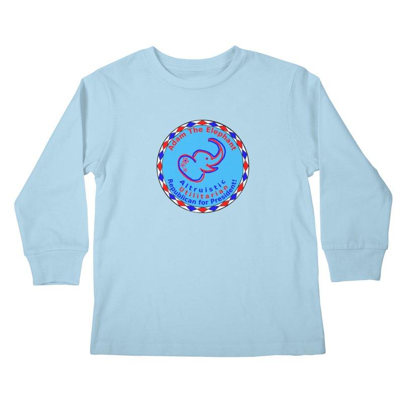 Adam The Elephant - Center Chest - Altruistic Utilitarian Republican For President Kids Longsleeve T-Shirt by Ugovi Artist Shop