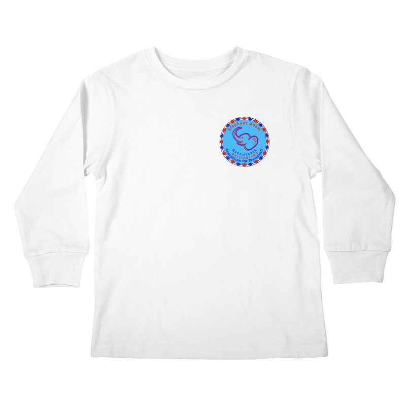 Elephant Adam - Heart Position - Altruistic Utilitarian Republican For President Kids Longsleeve T-Shirt by Ugovi Artist Shop