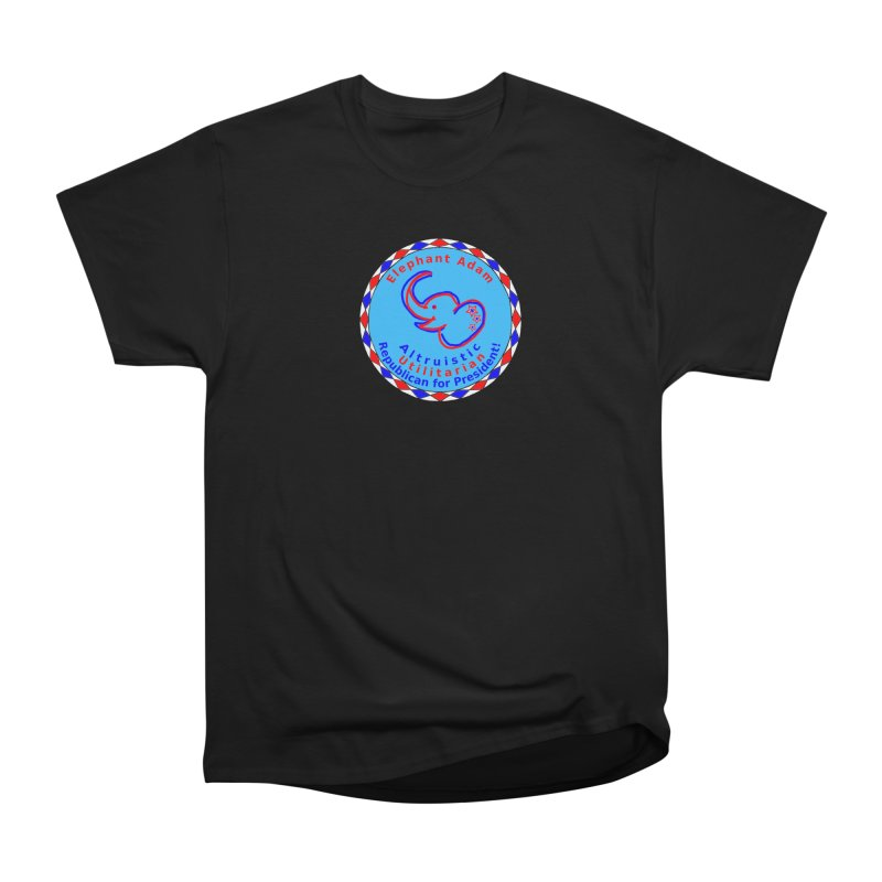 Elephant Adam - Chest Center - Altruistic Utilitarian Republican For President Women's Heavyweight Unisex T-Shirt by Ugovi Artist Shop