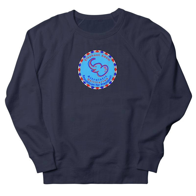 Elephant Adam - Chest Center - Altruistic Utilitarian Republican For President Women's French Terry Sweatshirt by Ugovi Artist Shop