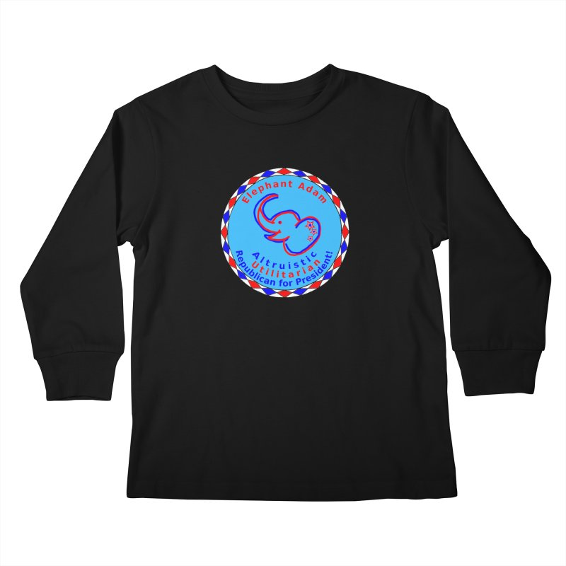Elephant Adam - Chest Center - Altruistic Utilitarian Republican For President Kids Longsleeve T-Shirt by Ugovi Artist Shop