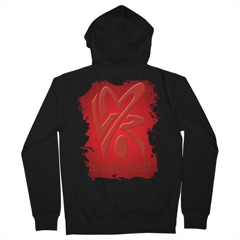 Life-Love-Respect Men's Zip-Up Hoody by UnpredictableTees's Artist Shop