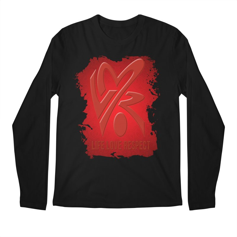 Life-Love-Respect Men's Longsleeve T-Shirt by UnpredictableTees's Artist Shop