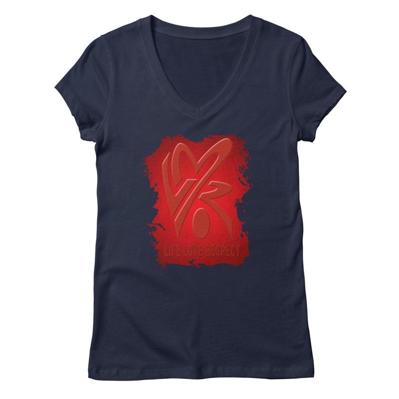 Life-Love-Respect Women's V-Neck by UnpredictableTees's Artist Shop