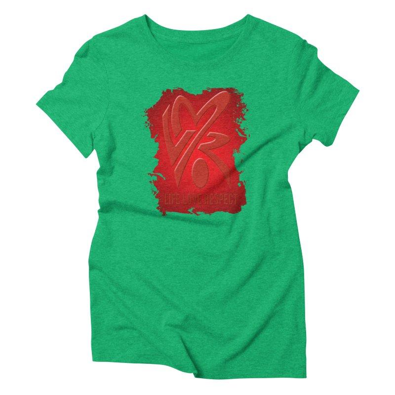 Life-Love-Respect Women's Triblend T-shirt by UnpredictableTees's Artist Shop