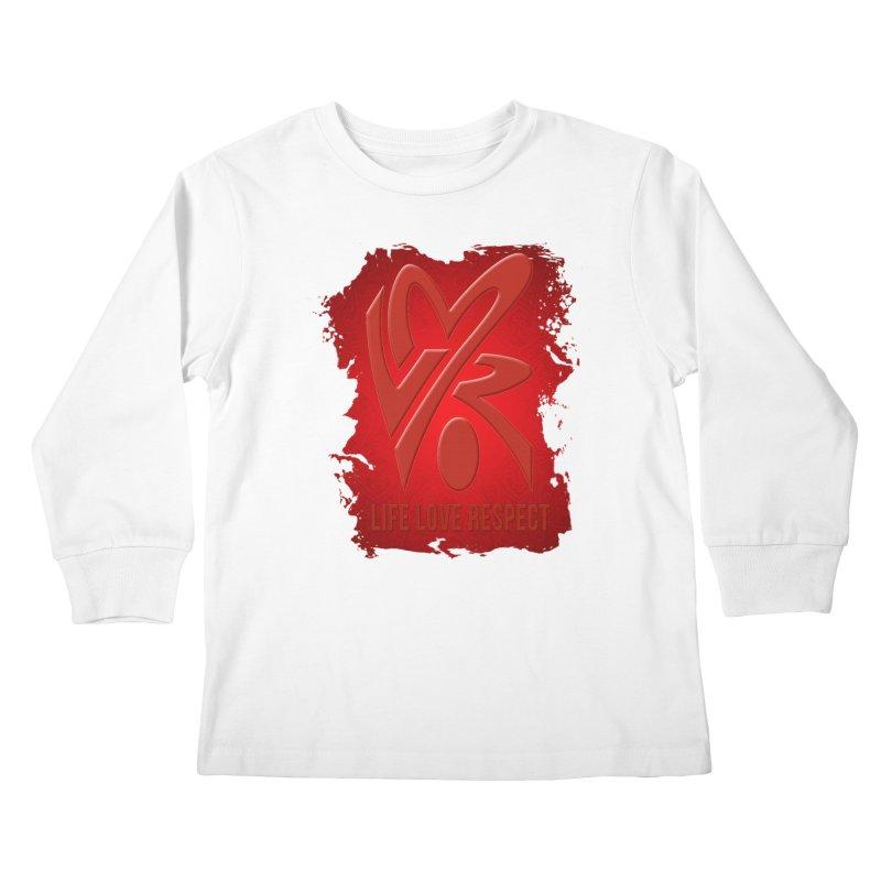 Life-Love-Respect Kids Longsleeve T-Shirt by UnpredictableTees's Artist Shop