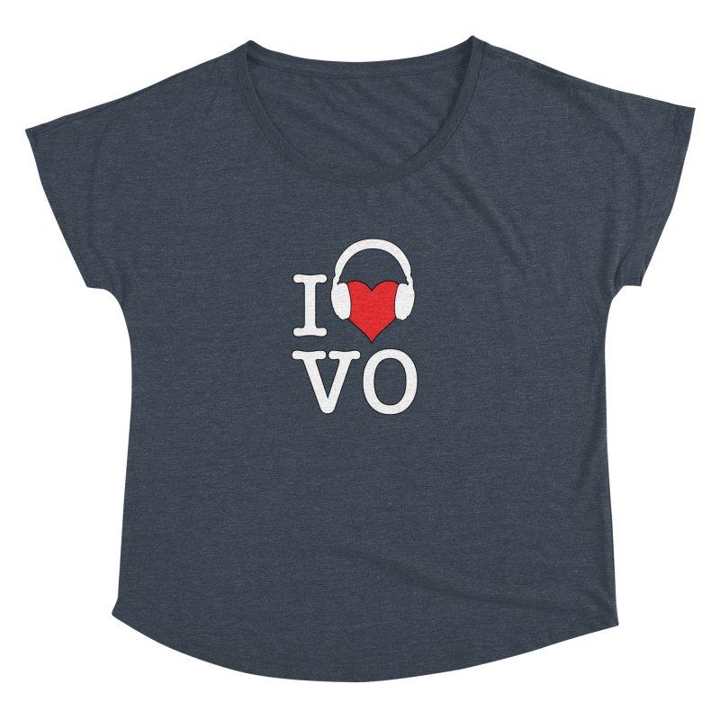 I Love VO Women's Dolman Scoop Neck by VOriety Designs by VoiceOverDude