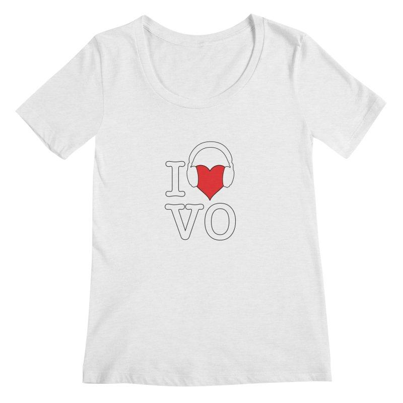 I Love VO Women's Regular Scoop Neck by VOriety Designs by VoiceOverDude