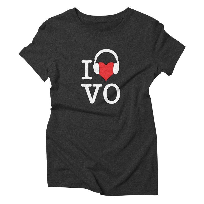 I Love VO Women's Triblend T-Shirt by VOriety Designs by VoiceOverDude