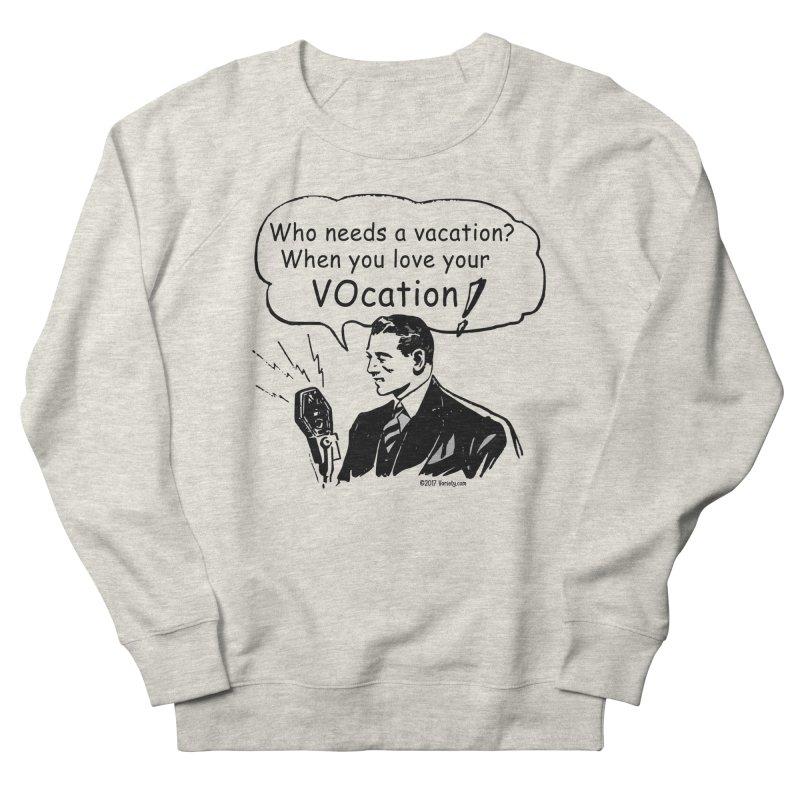 Retro VOcation Men's French Terry Sweatshirt by VOriety Designs by VoiceOverDude
