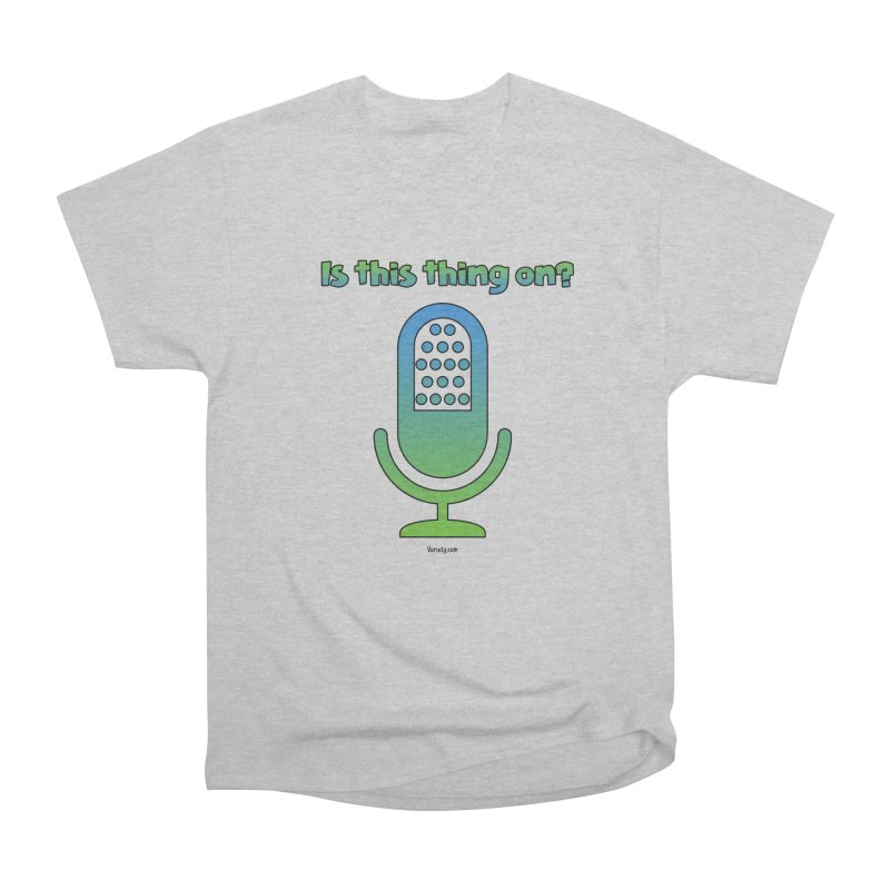 Is this thing on? Men's T-Shirt by VOriety Designs by VoiceOverDude