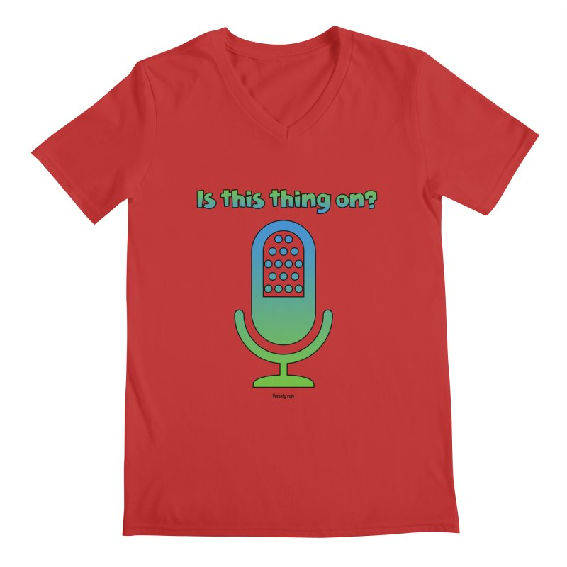 Is this thing on? Men's Regular V-Neck by VOriety Designs by VoiceOverDude