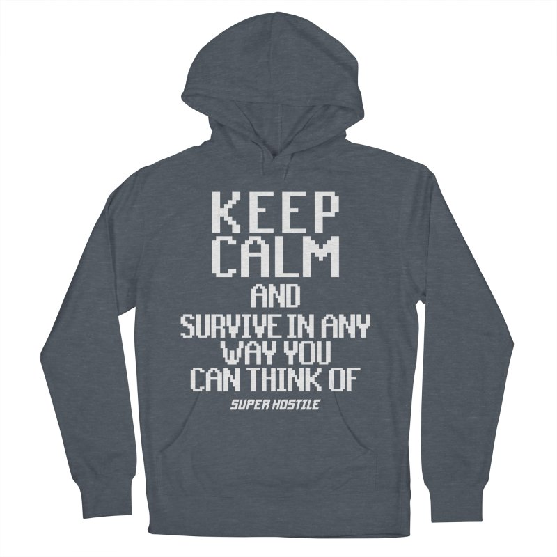 Super Hostile, Keep Calm - White Typography Women's French Terry Pullover Hoody by All Things Vechs
