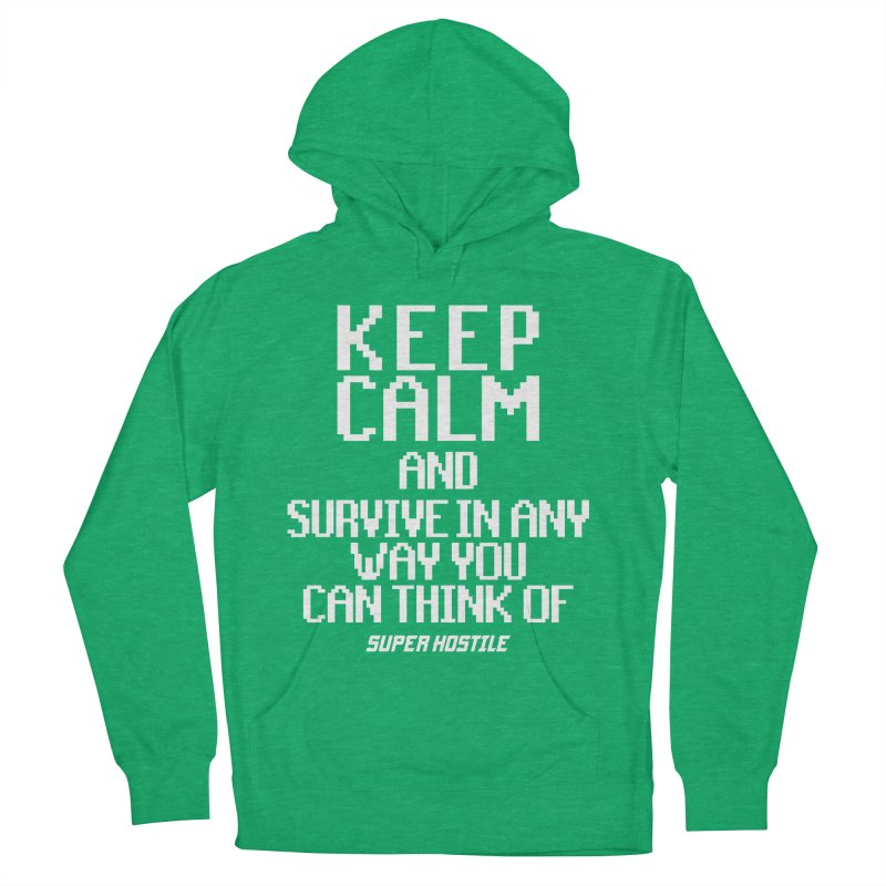 Super Hostile, Keep Calm - White Typography Men's French Terry Pullover Hoody by All Things Vechs