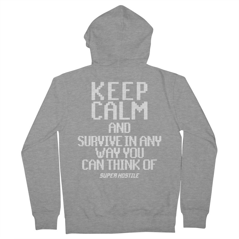 Super Hostile, Keep Calm - White Typography Women's French Terry Zip-Up Hoody by All Things Vechs