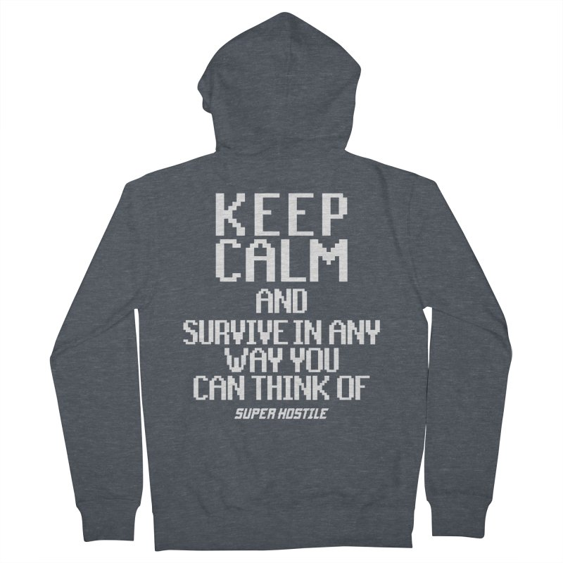 Super Hostile, Keep Calm - White Typography Men's French Terry Zip-Up Hoody by All Things Vechs